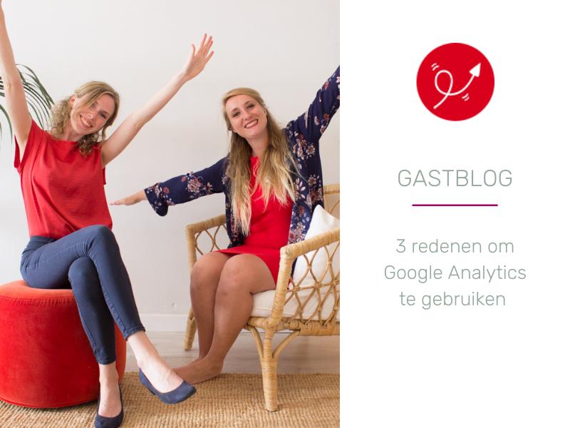 Gastblog: 3 redenen om Google Analytics te gebruiken